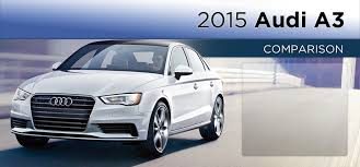 bernardi audi of natick ma audi a3 vehicle comparison audi a3 natick ma dealer