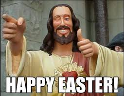 Easter Memes Jesus - funny 2018 happy easter memes easter memes 18 happy easter