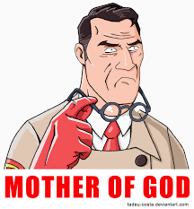 Mother Of God Memes - team fortress 2 mother of god by tadeu costa on deviantart