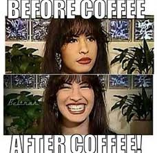 Selena Memes - i wish i looked like selena before and after coffee selena