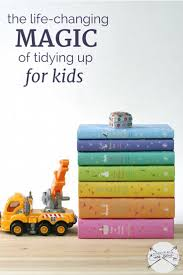 the life changing magic of tidying up for kids u2013 modern mrs darcy