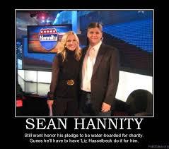 Sean Hannity Meme - politics sean hannity still wont honor his pledge to be water