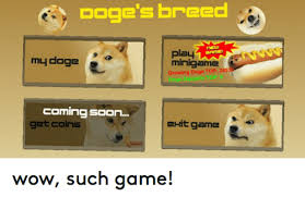 What Breed Is Doge Meme - s breed play game minigame growing doge top 2453 ehit game wow such