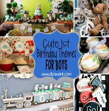 baby boy 1st birthday ideas themes for baby boy birthday decorating of party