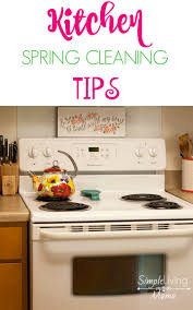 Kitchen Cleaning Tips Kitchen Spring Cleaning Tips Simple Living Mama