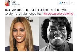 Black Hair Meme - blacksalonproblems is basically the cliffs notes version of what