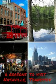 6 reasons to visit nashville tn u0026 what to do when you get there