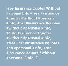 Auto Insurance Estimate Without Personal Information by Best 25 Car Insurance Comparison Ideas On Health