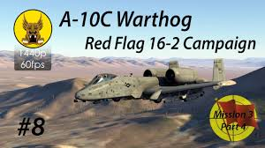 The Red Flag Campaign Dcs A 10c Warthog Red Flag 16 2 Campaign 8 Landing And