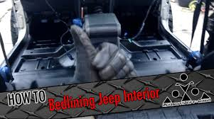 jeep burgundy interior how to bedlining your jeep interior youtube