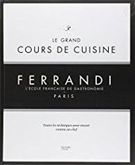 cours de cuisine 95 le grand cours de cuisine ferrandi l école française de gastronomie