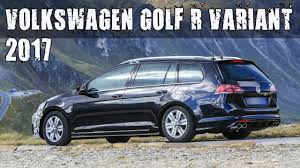 kombi volkswagen 2017 new 2017 volkswagen golf r variant facelift youtube