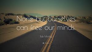 can marley bob marley quote none but ourselves can free our minds 24