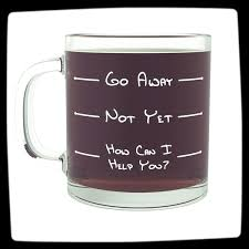 best mugs for coffee go away funny coffee mug best present for coffee lovers
