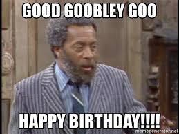 Sanford And Son Meme - good goobley goo happy birthday grady wilson sanford and son