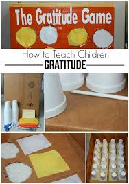 how to teach children gratitude awesome idea for teaching