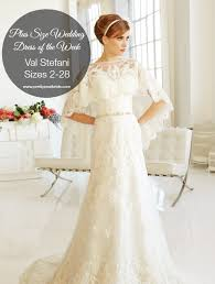 plus size wedding dresses size 28 plus size wedding dress of the week val stefani bridal look book