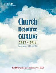 navpress church resource catalog 2013 2014 by navpress issuu