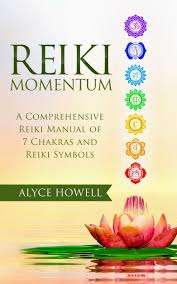 reiki momentum a comprehensive reiki manual of chakras and reiki
