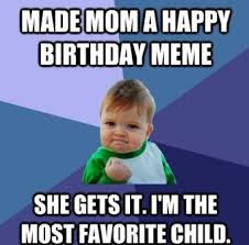 Funny Memes For Moms - best mom happy birthday meme 2happybirthday