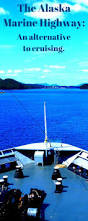 Alaska Marine Highway Map by Best 10 Alaska Highway Ideas On Pinterest Travel To Alaska