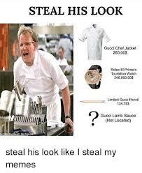 Meme Jacket - steal his look gucci chef jacket 26500 rolex el primero