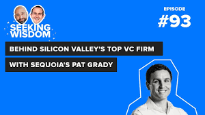 Seeking Season 1 Episode List Silicon Valley S Top Vc Firm With Sequoia S Pat Grady