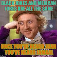 Mexican Meme Jokes - creepy condescending wonka meme imgflip