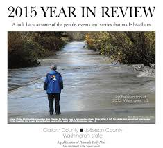 Elwha Dam Rv Park Reviews by 2015 Year In Review By Peninsula Daily News U0026 Sequim Gazette Issuu