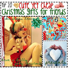 inexpensive christmas gifts friend christmas gift ideas