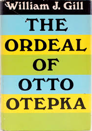 the ordeal of otto otepka william j gill 9780870000546 amazon