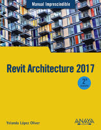 revit architecture 2017 manual imprescindible yolanda lopez