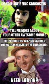 Willy Wonka Tell Me More Meme - condescending depp condescending wilder condescending wonka