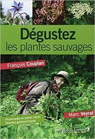 cuisine sauvage couplan amazon fr dégustez les plantes sauvages françois couplan marc