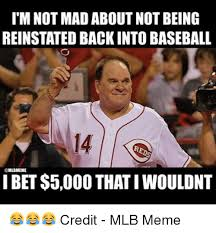 Baseball Meme - i m not madabout not being reinstated back into baseball 14 mlbmeme