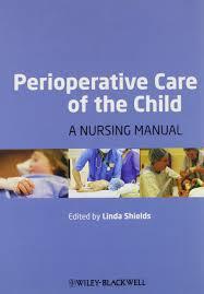 perioperative care of the child a nursing manual amazon co uk