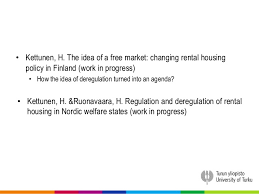 The idea of a free market  changing rental housing policy in Finland SlideShare