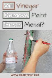what of paint do you use on metal cabinets will vinegar remove paint from metal house trick