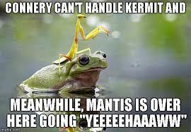 Mantis Meme - bring it on kermit imgflip