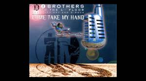 Floor Hand by 2 Brothers On The 4th Floor Come Take My Hand Extended Mix