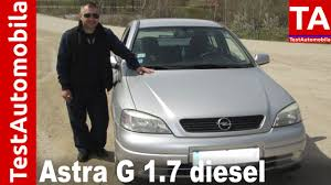 opel olx opel astra g 1 7 diesel test 2000 youtube