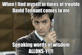 Doctor Who Birthday Meme - good guy david tennant memes quickmeme tennant pinterest