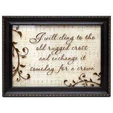 Old Rugged I Will Cling To The Old Rugged Cross Framed Wall Decor Hobby