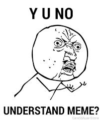 Yu Meme - y u no understand meme funny meme emoji gift posters by