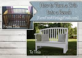 How To Convert Crib Into Toddler Bed Transforming A Crib Into A Bench Farm Fresh Vintage Finds