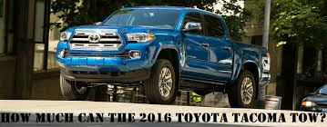 toyota tacoma trim packages what is the 2016 toyota tacoma towing capacity