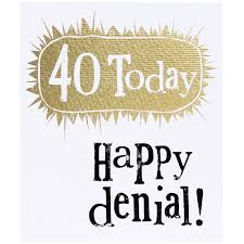 the bright side 40 today happy denial birthday card campus gifts