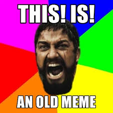 Old Memes - this is an old meme create meme