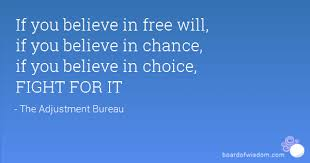 bureau free if you believe in free will if you believe in chance if you