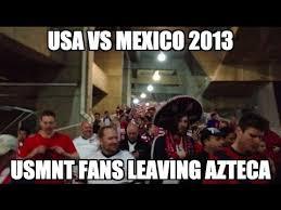 Us Soccer Meme - usa vs mexico 2013 wcq usmnt fans leaving azteca estados unidos